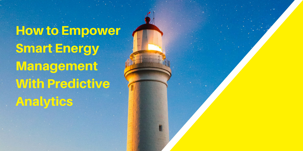 How to Empower Smart Energy Management With Predictive Analytics