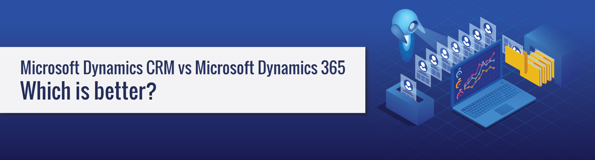 Microsoft Dynamics CRM vs Microsoft Dynamics 365- Which is better_-01