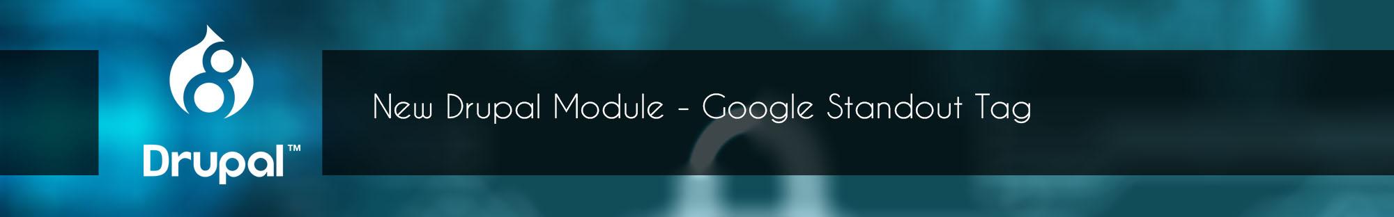 New Drupal Module - Google Standout Tag_Blog_0