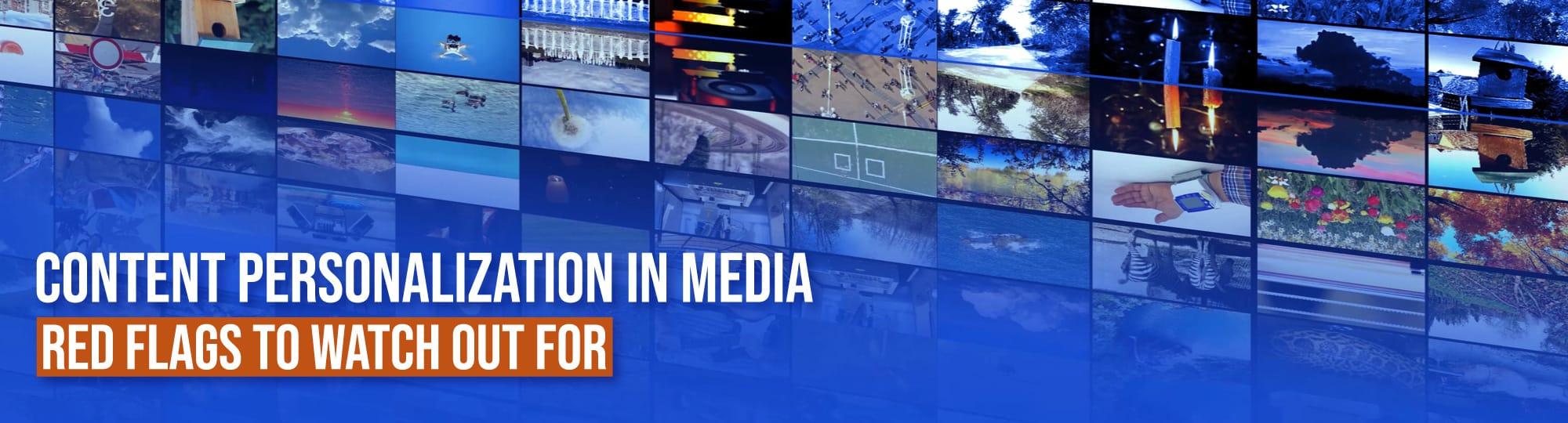Content Personalization in Media