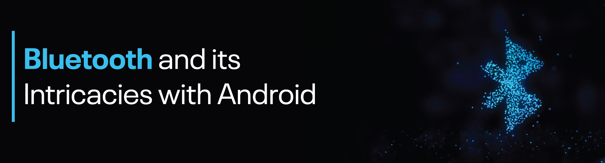 Bluetooth and Android