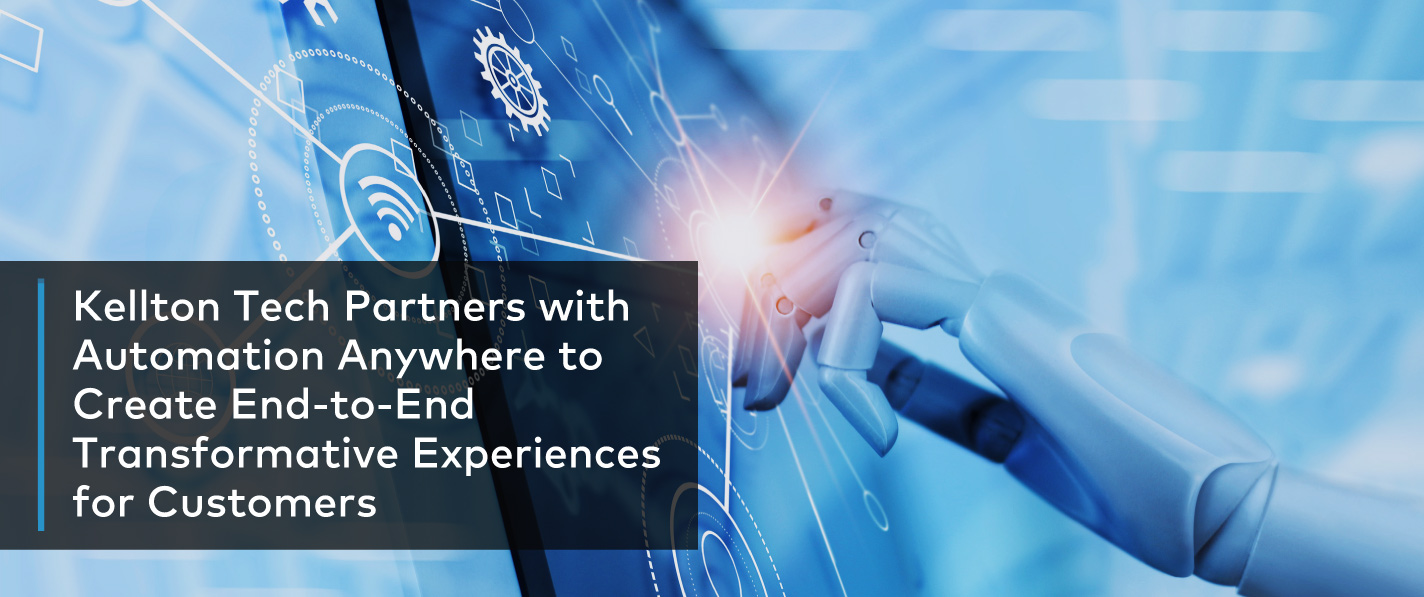 Kellton Tech Partners with Automation Anywhere to Create End-to-End Transformative Experiences for Customers