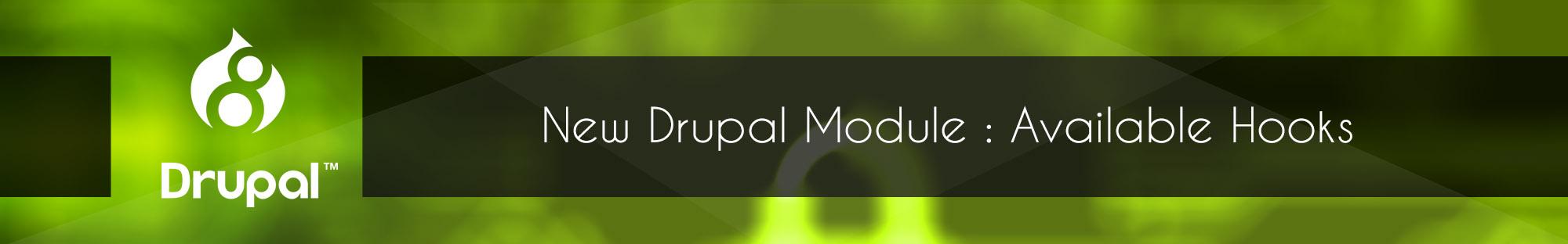 New Drupal Module Available Hooks